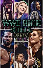 My WWE HIGH SCHOOL PART 2 by WWEisRollins