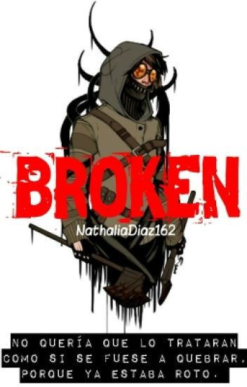 Broken [Ticci Toby Y Tú]