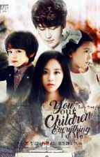 You, Our Children Everything To Me by Xonyline_zy