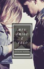 Meu Amigo É Cego [PAUSADO] by EdvaldoMamede
