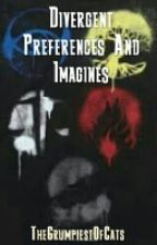 Divergent Preferences And Imagines by OneRetardedSeal