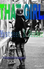 That Girl. (MyStreet X Reader) by XxFireFistKatelynxX