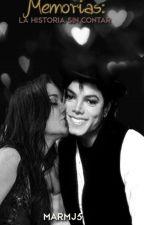 Memorias: la historia sin contar [Michael Jackson] by MarMJ5
