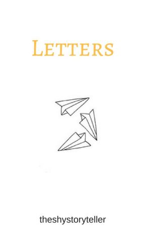 Letters by theshystoryteller