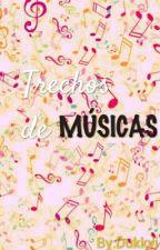 Trechos De Músicas!!  by Dukkyi