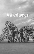 Así Estamos.  by DeboraPozzoli