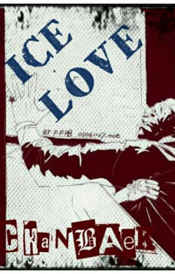 Ice Love - CHANBAEK