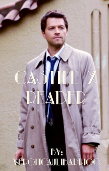 Castiel x Reader