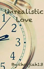 Unrealistic Love by choijiah13