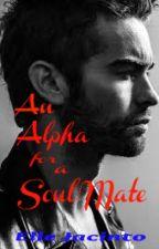 An Alpha for a Soul Mate by Elle_Jacinto