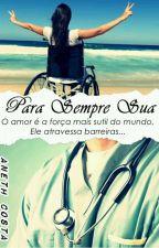 Para Sempre Sua  by AnethCosta