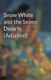 Snow White and the Seven Dwarfs (Adapted)  by jeffreyreads