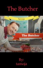 The Butcher by tamoja