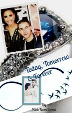 Today, Tomorrow & Forever (Book 11 in the Forever Series) by NickNemiDemi