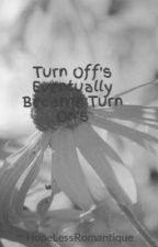 Turn Off's Eventually Became Turn On's by PrlAnglnGP
