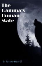The Gamma's Human Mate  [COMPLETED] by Aspiring-Writer-19