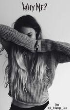 Why Me? by xx_Dariele_xx