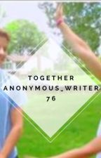 Together by anonymous_writer76