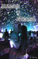 Mágico y eterno  by galaxialirica