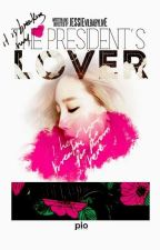 [LONGFIC] The President 's Lover |Taeny Yulsic YoonHyun (Chap 77) (End) by JESSIEvilbabylivE