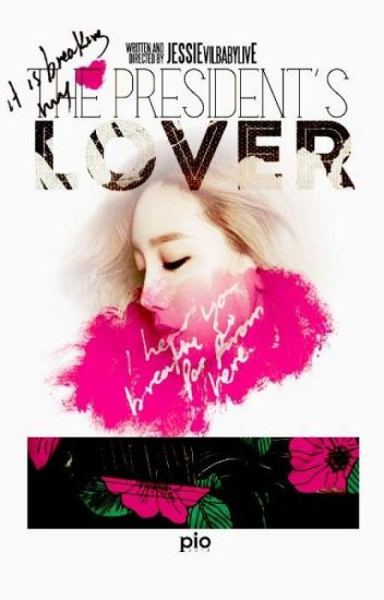 [LONGFIC] The President 's Lover |Taeny Yulsic YoonHyun (Chap 77) (End)