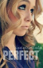 Disastrously Perfect by Melissalinx