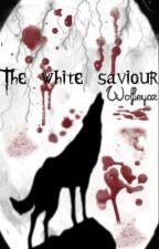 The white saviour by wolfieyaz