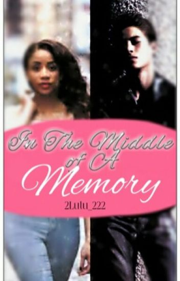 In The Middle Of A Memory (BWWM)