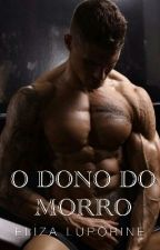 o Dono Do Morro by ElizaLuporine