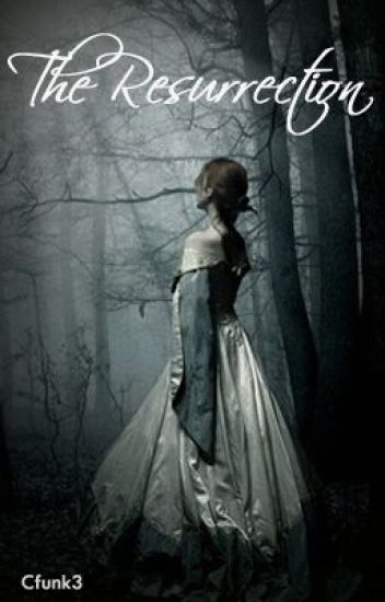 The Resurrection (Book Two in The Wattpad Featured Return Series)