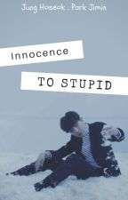 [Hopemin] [NC_17] Innocence to stupid by Mintslut