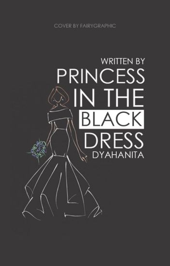 Princess in the Black Dress