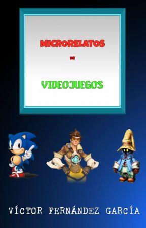 Microrelatos de videojuegos by VictorFernandez1982