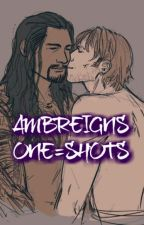 one-shots // ambreigns by rollin_like_reigns