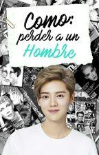 Cómo Perder A Un Hombre • Hunhan by kumaqueen