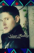 Never Fading Dean x Reader Insert by TheCastiel_