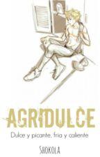 Agridulce. One-Shot -Editada- by SritaShokolaConKoko