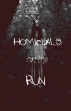 Homicidals on the Run by homicidalsontherun