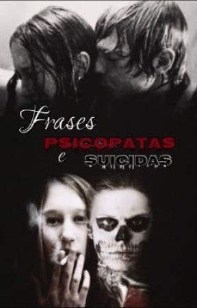 Frases Psicopatas e Suicidas  by Reeh-san