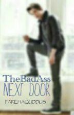 The Bad Ass Next Door by FarehaQU-12