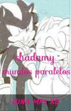 Shadamy Mundos Paralelos  by Luna_mp3_XD