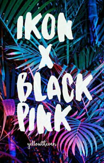 BLACKPINK X iKON