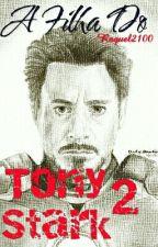 A Filha Do Tony Stark 2  by nutella_lover83