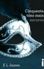 Cinquenta Tons De Cinza Mais Escuros (Livro 2) by EvianeMinkess
