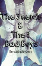 The 3 nerds & The 3 bad boys by KoreanBubblyLove