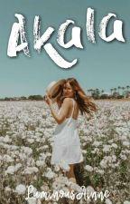 AKALA by ExtravertWriter