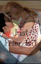 Just friends?! ❣ by KarythaNaves