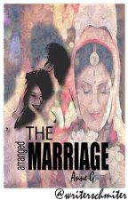 The (Arranged) Marriage by WriterSchmiter