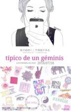 Típico De Un Geminis-LIBRO GANADOR by Lizcorimaliklove