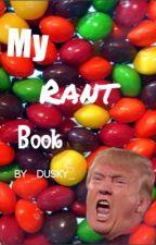 My Rant Book by DuskyKat